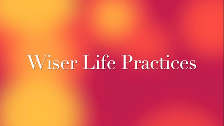 Wise Life Practices